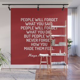 HOW YOU MADE THEM FEEL - Maya Angelou quote Wall Mural