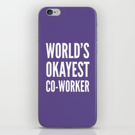 World's Okayest Co-worker (Ultra Violet) iPhone Skin