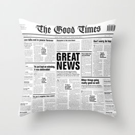 The Good Times Vol. 1, No. 1 / Newspaper with only good news Throw Pillow