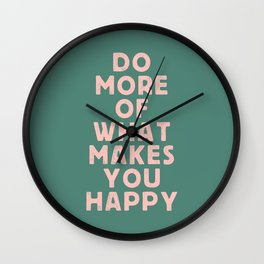 Do More of What Makes You Happy pink peach and green inspirational typography motivation quote Wall Clock