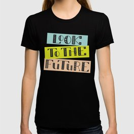 Look to the Future T-shirt