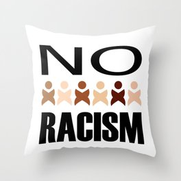Say no to racism- anti racism graphic Throw Pillow