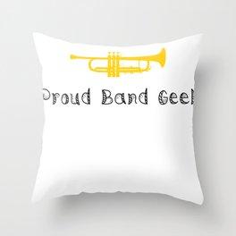 Music Proud Band Geek Throw Pillow