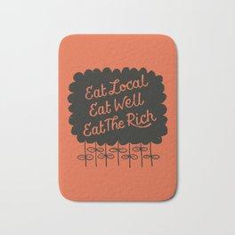 Eat Local. Eat Well. Eat The Rich. Bath Mat