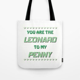 LEONARD TO PENNY Tote Bag