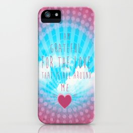 Valentine Affirmation iPhone Case