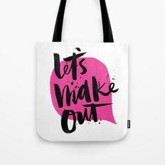 Let's make out Tote Bag