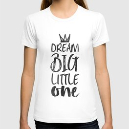 PRINTABLE Art,NURSERY DECOR,Dream Big Little One,Inspirational Quote,Motivational Print T-shirt