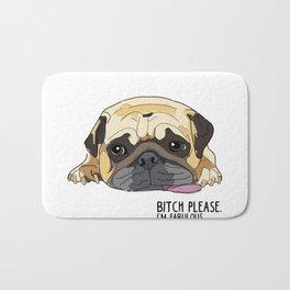 Bitch Please. I'm Fabulous. Pug Bath Mat