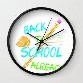 School Fun Back to School Already Wall Clock
