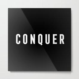 Conquer Metal Print