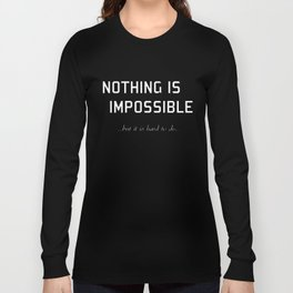 Nothing Is Impossible Long Sleeve T-shirt