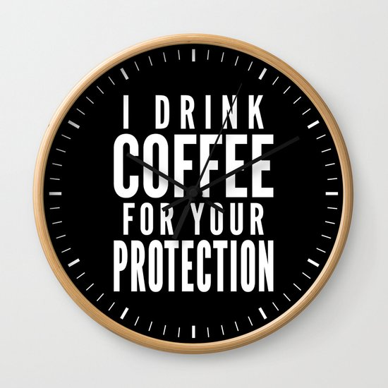 I DRINK COFFEE FOR YOUR PROTECTION (Black & White) by creativeangel
