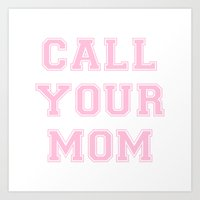 Art Print featuring Call Mom pink and white GY by GENYOLO