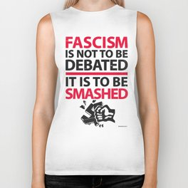 Fascism Is Not To Be Debate, It Is To Be Smashed Biker Tank