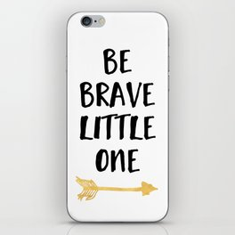 BE BRAVE LITTLE ONE Kids Typography Quote iPhone Skin
