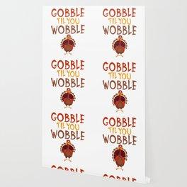 Gobble Til You Wobble Funny Thanksgiving Wallpaper