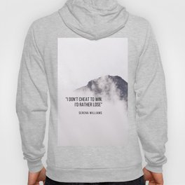 """""""I don't cheat to win. I'd rather lose"""" Serena Williams Hoody"""