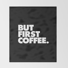 But First Coffee Typography Poster Black and White Office Decor Wake Up Espresso Bedroom Posters Throw Blanket