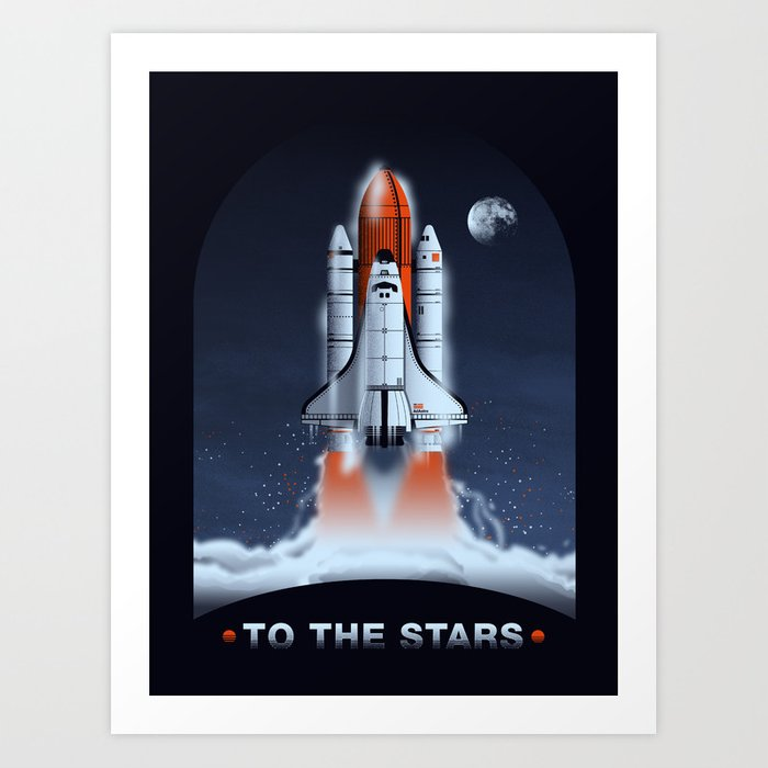 shuttle art  To The Stars | Space Shuttle Art Print by hiryans | Society6