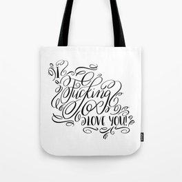 I fucking love you, calligraphy Tote Bag