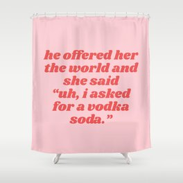 vodka soda Shower Curtain