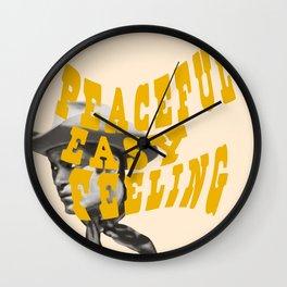 Peaceful Easy Feeling Wall Clock