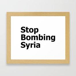 Stop Bombing Syria Framed Art Print