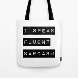 I Speak Fluent Sarcasm Tote Bag