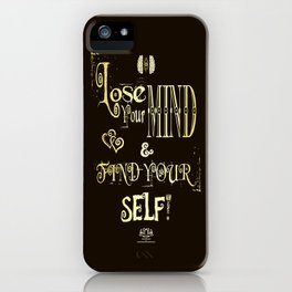 Lose Your Mind & Find Your Self! Brown & Gold iPhone Case