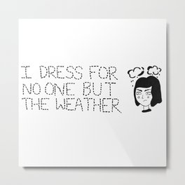 Weather Grump Metal Print