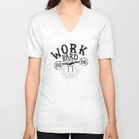 work hard V-neck T-shirts featuring Work Hard by Matt Elbert