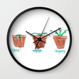 Just Keep Trying Wall Clock