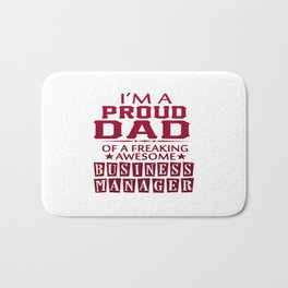 I'M A PROUD BUSINESS MANAGER'S DAD Bath Mat