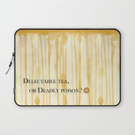 Delectable tea, or Deadly poison? Laptop Sleeve