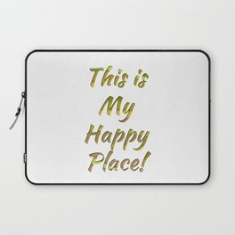 This is My Happy Place! Laptop Sleeve