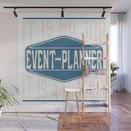 Event-Planner  - It Is No Job, It Is A Mission Wall Mural