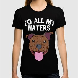 """Sarcastic Shirt  Full Of Sarcasms Saying """"To All My Haters"""" T-shirt Design Provocative Authentic T-shirt"""
