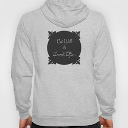 Eat Well and Travel Often 1.2 Hoody