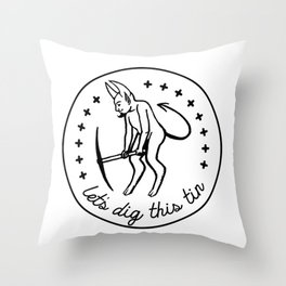 Let's Dig This Tin Throw Pillow