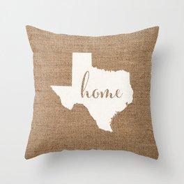 Texas is Home - White on Burlap Throw Pillow