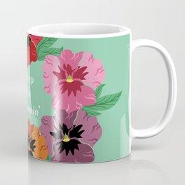 Keep On Bloomin' Coffee Mug