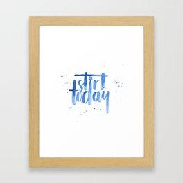 Start today. Motivational quote. Brush lettering Framed Art Print