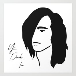 You. Drank. Ian. Art Print