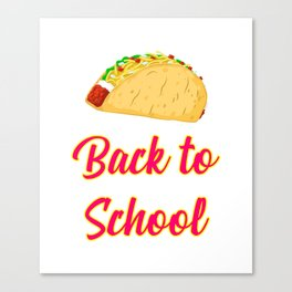 Back to School Tacos Quote Design Canvas Print