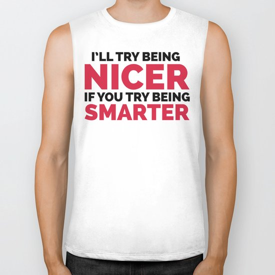 Try Being Smarter Funny Quote Biker Tank