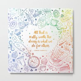 What we do for others - rainbow Metal Print