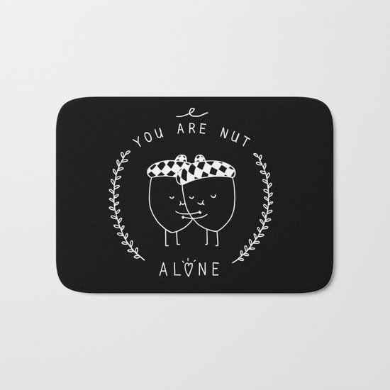 You are nut alone Bath Mat