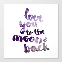"""PERIWINKLE """"LOVE YOU TO THE MOON AND BACK"""" QUOTE Canvas Print"""