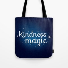 kindness is magic Tote Bag